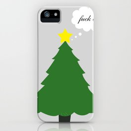 Fuck Off Christmas (Less Festive) iPhone Case