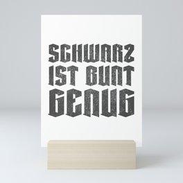 Schwarz ist Bunt genug Lustiger Spruch für Mann und Frau Mini Art Print