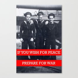 If you wish for peace, Prepare for war. Canvas Print