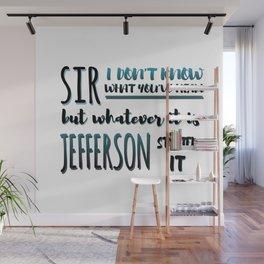 Jefferson Started It | Hamilton Wall Mural