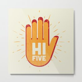 Hi five Metal Print