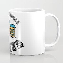 Keep Schools Closed Coffee Mug