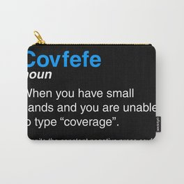 Despite the constant negative press covfefe Carry-All Pouch