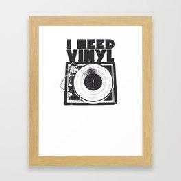 I Need Vinyl Framed Art Print