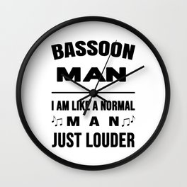 Bassoon Man Like A Normal Man Just Louder Wall Clock