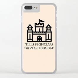 This Princess Saves Herself Clear iPhone Case