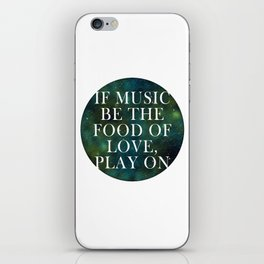 """""""If music be the food of love..."""" iPhone Skin"""