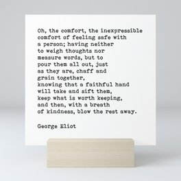 Oh The Comfort Of Feeling Safe With A Person, George Eliot Quote Mini Art Print