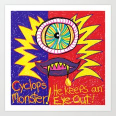 Cyclops Monster :-) Art Print