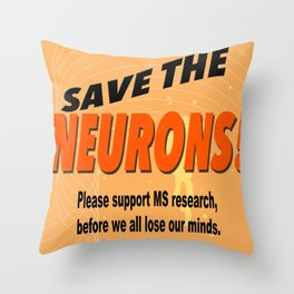 SAVE THE NEURONS! Throw Pillow