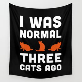 Three Cats Ago Funny Quote Wall Tapestry