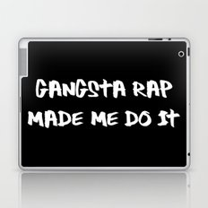 Gangsta Rap Made Me Do It Laptop & iPad Skin
