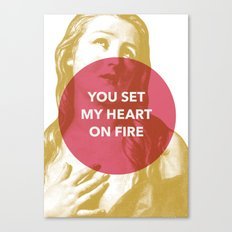 You set my heart on fire Canvas Print