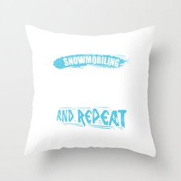 Fix-It Ride It Break It and Repeat Snowmobile Gift Throw Pillow
