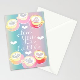 LOVE YOU A LATTE! Stationery Cards