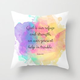 Psalm 46:1, God is our Refuge, Scripture Quote Throw Pillow
