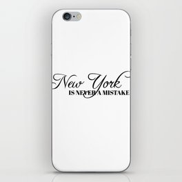 New York is never a mistake iPhone Skin
