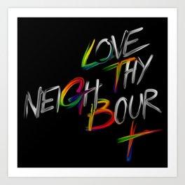 LOVE THY NEIGHBOUR LGBT+ Art Print