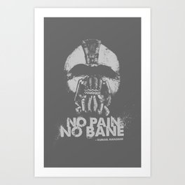 No Pain, No Bane Art Print
