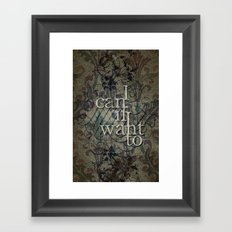 I can if I want to Framed Art Print