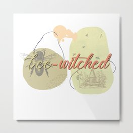 Witchy Puns - Bee Witched Metal Print