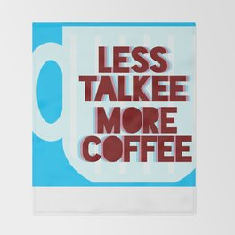 Less Talkee, More Coffee Throw Blanket