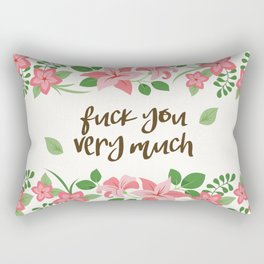 Fuck You Very Much - Ivory Background Rectangular Pillow