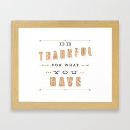 Be Thankful Framed Art Print