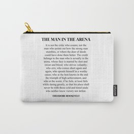 The Man In The Arena, Theodore Roosevelt, Daring Greatly Carry-All Pouch