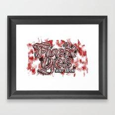 Fuck Yes, More Bacon Framed Art Print