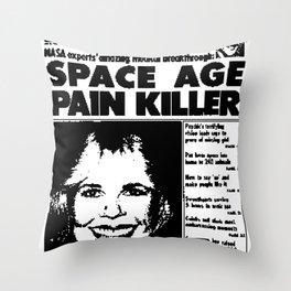 SPACE AGE PAIN KILLER (2016) Throw Pillow