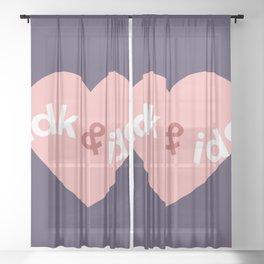 idk & idc Sheer Curtain