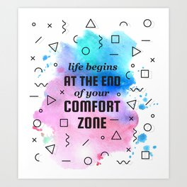 Life quote about the comfort zone Art Print