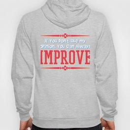 Motivational & Hilarious Improve Tshirt Design Always improve Hoody