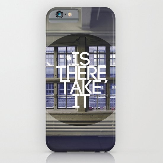 Is There, Take It iPhone & iPod Case
