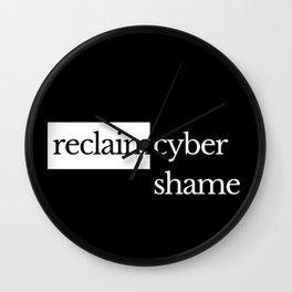 Reclaim Cyber Shame Wall Clock