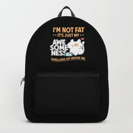 I'm Not Fat Awesomness Overweight Belly Diet Gift Backpack