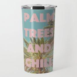 Palm Trees and Chill Travel Mug