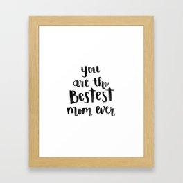 Bestest Mom Framed Art Print