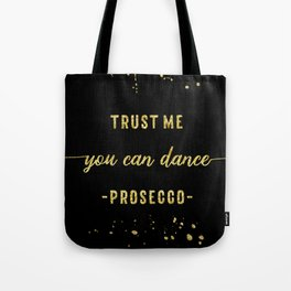 Text Art Gold YOU CAN DANCE Prosecco Tote Bag