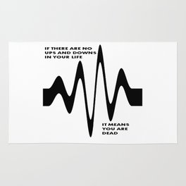 If There Are No Ups and Downs In Life You Are Dead Rug