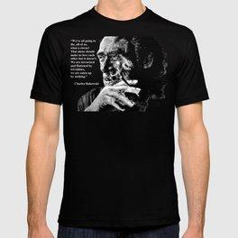 Charles Bukowski - black - quote T-shirt