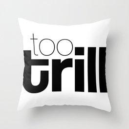 trill Throw Pillow