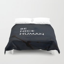 Be Nice Human - On Spooky Black Background Duvet Cover