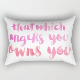 That Which Angers You Owns You Rectangular Pillow
