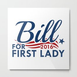 Bill For First Lady Metal Print