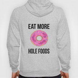 Eat More Hole Foods Hoody
