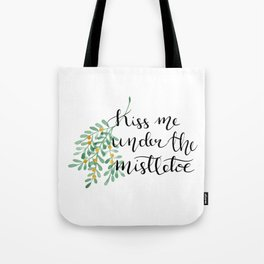 Kiss me under the mistletoe n.1 Tote Bag