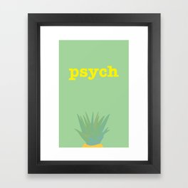Psych! Framed Art Print