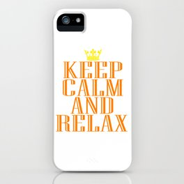 """""""Keep Calm and Relax"""" tee design perfect for your chill-out mood. Makes a nice gift for everyone too iPhone Case"""
